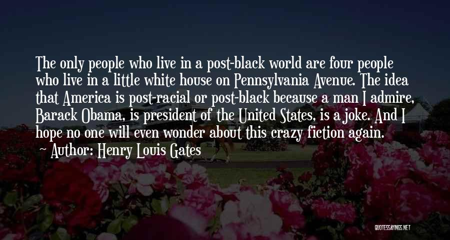 No One In The World Quotes By Henry Louis Gates