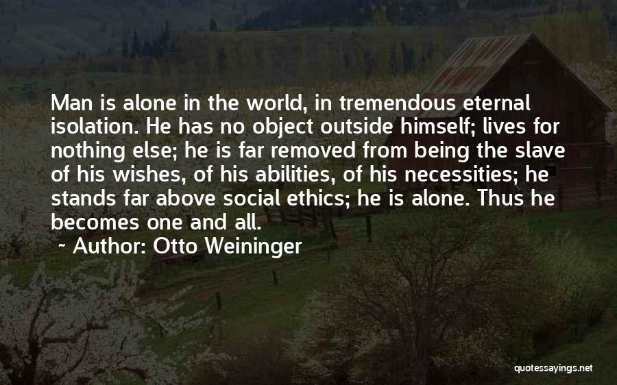 No One In The World Quotes By Otto Weininger