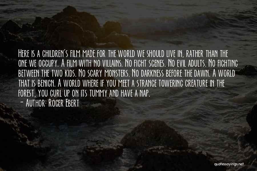 No One In The World Quotes By Roger Ebert