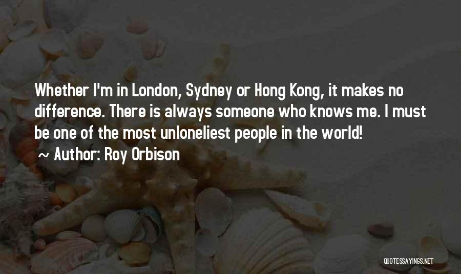 No One In The World Quotes By Roy Orbison