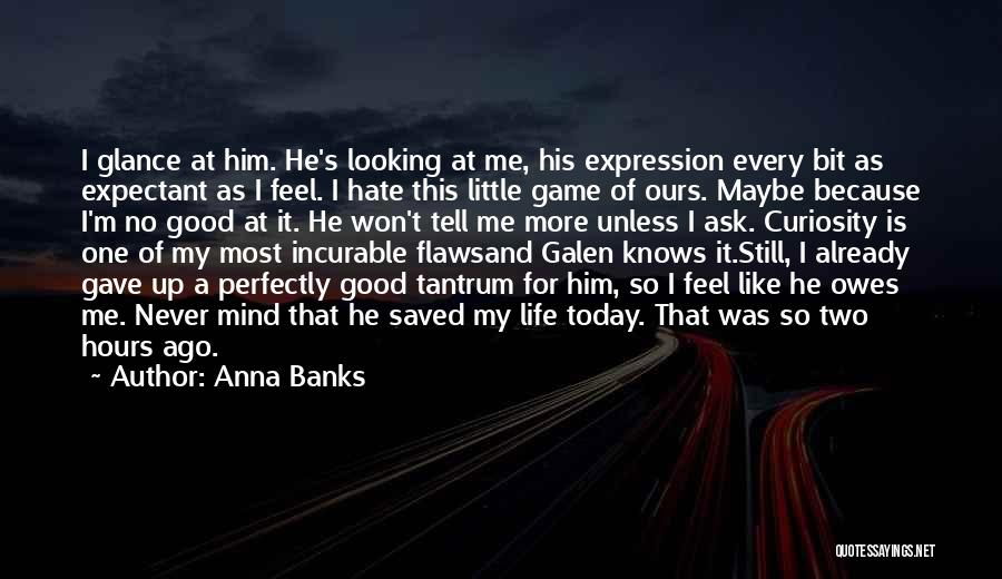 No One Knows Me Quotes By Anna Banks