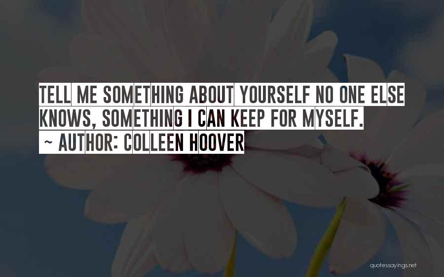 No One Knows Me Quotes By Colleen Hoover