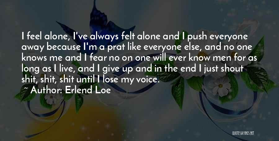No One Knows Me Quotes By Erlend Loe