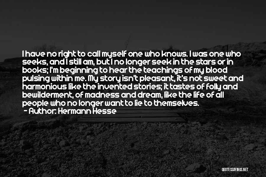 No One Knows Me Quotes By Hermann Hesse