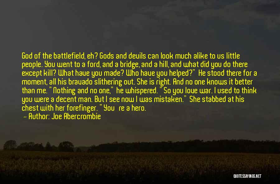 No One Knows Me Quotes By Joe Abercrombie