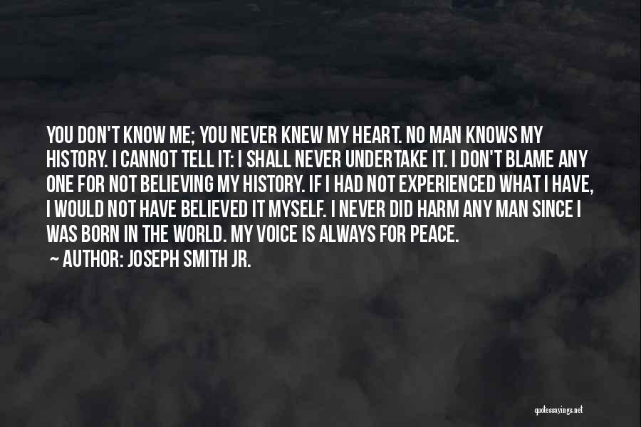 No One Knows Me Quotes By Joseph Smith Jr.