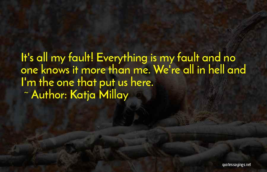 No One Knows Me Quotes By Katja Millay