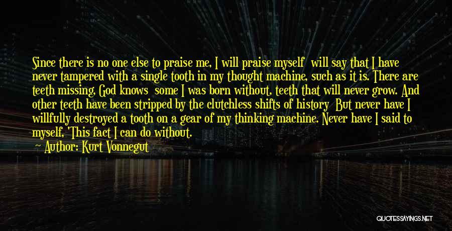 No One Knows Me Quotes By Kurt Vonnegut