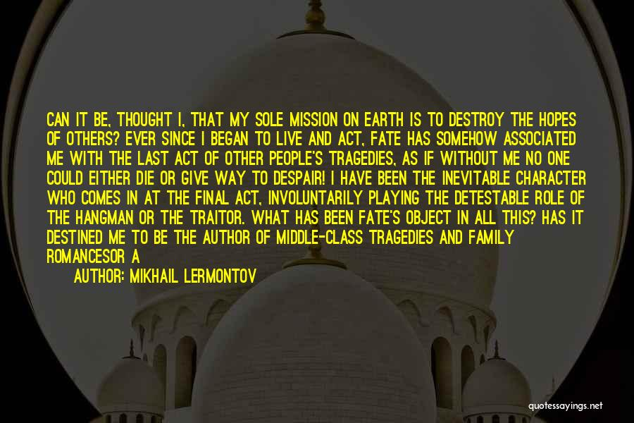No One Knows Me Quotes By Mikhail Lermontov