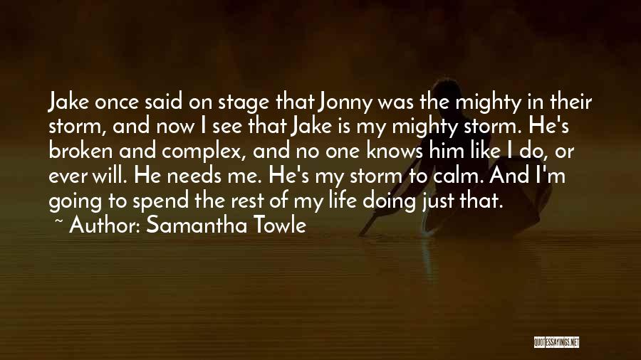 No One Knows Me Quotes By Samantha Towle