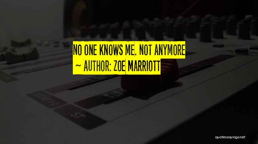 No One Knows Me Quotes By Zoe Marriott
