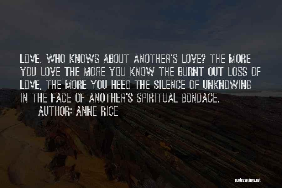 No One Knows Our Love Quotes By Anne Rice