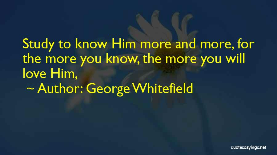 No One Knows Our Love Quotes By George Whitefield