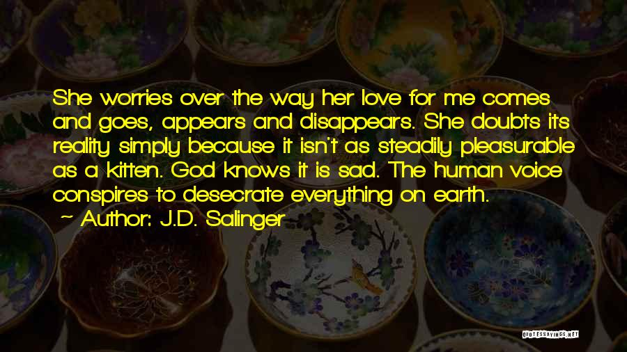 No One Knows Our Love Quotes By J.D. Salinger