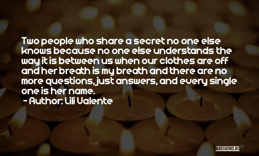 No One Knows Our Love Quotes By Lili Valente