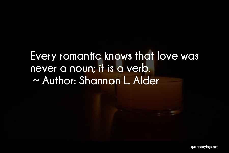 No One Knows Our Love Quotes By Shannon L. Alder