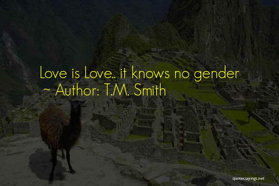 No One Knows Our Love Quotes By T.M. Smith