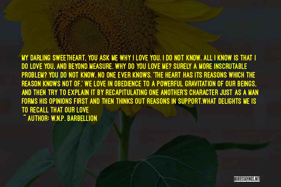 No One Knows Our Love Quotes By W.N.P. Barbellion