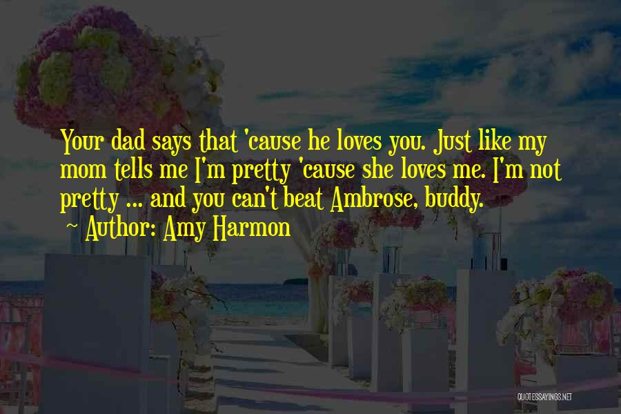 No One Loves You Like Your Mom Quotes By Amy Harmon
