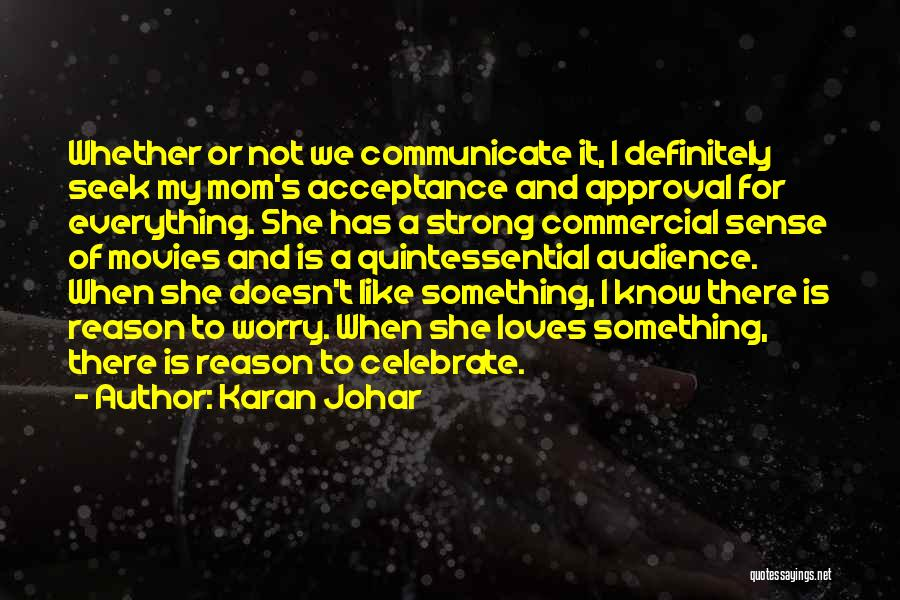 No One Loves You Like Your Mom Quotes By Karan Johar
