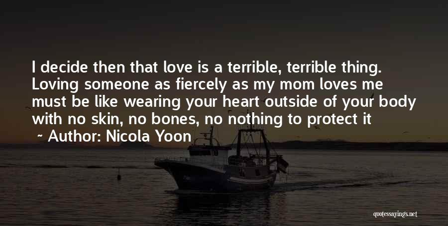 No One Loves You Like Your Mom Quotes By Nicola Yoon