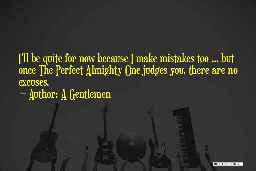 No One Perfect We All Make Mistakes Quotes By A Gentlemen