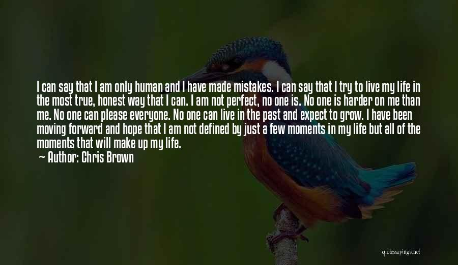 No One Perfect We All Make Mistakes Quotes By Chris Brown