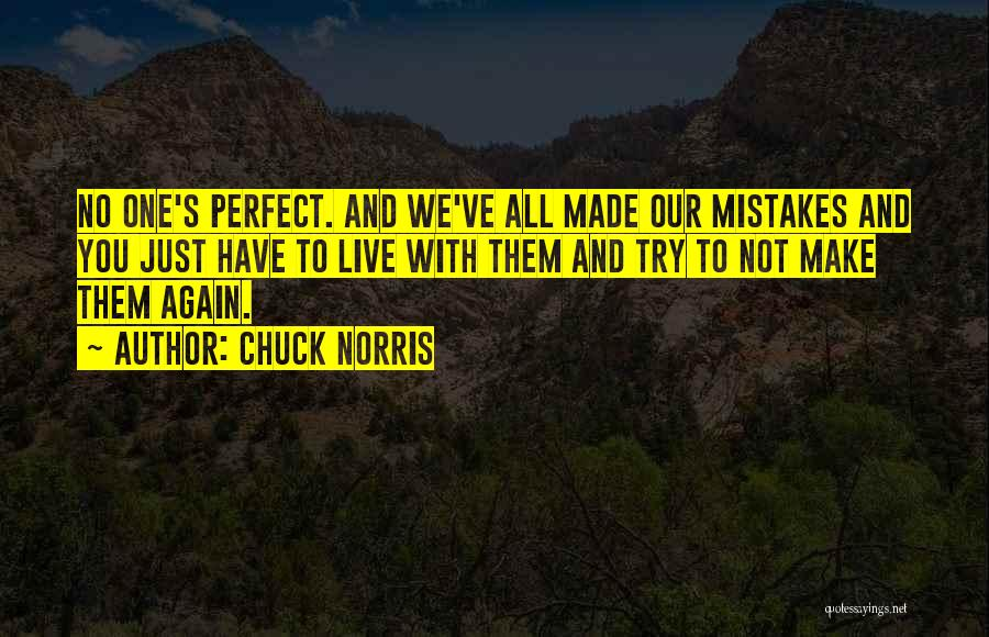No One Perfect We All Make Mistakes Quotes By Chuck Norris