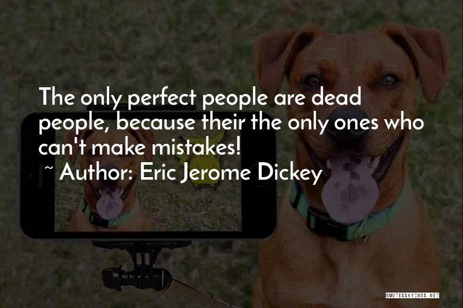 No One Perfect We All Make Mistakes Quotes By Eric Jerome Dickey