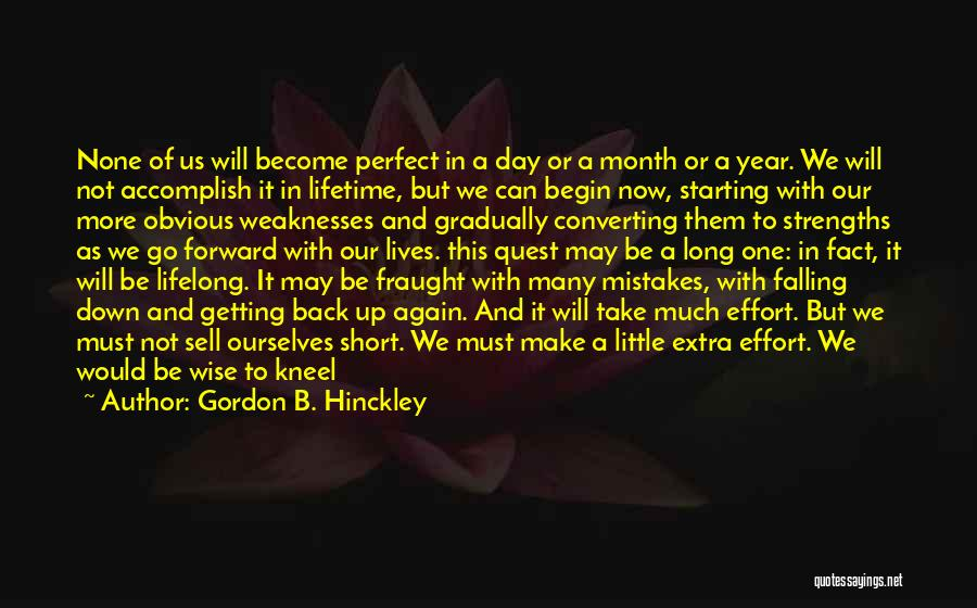 No One Perfect We All Make Mistakes Quotes By Gordon B. Hinckley