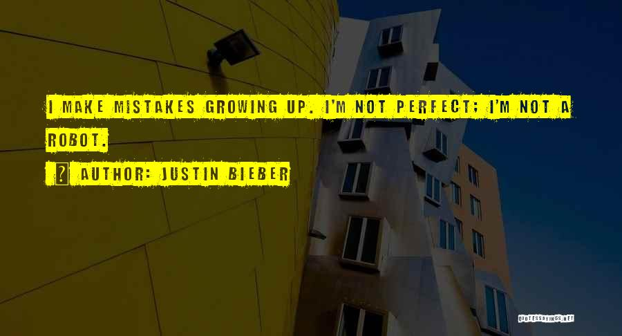 No One Perfect We All Make Mistakes Quotes By Justin Bieber