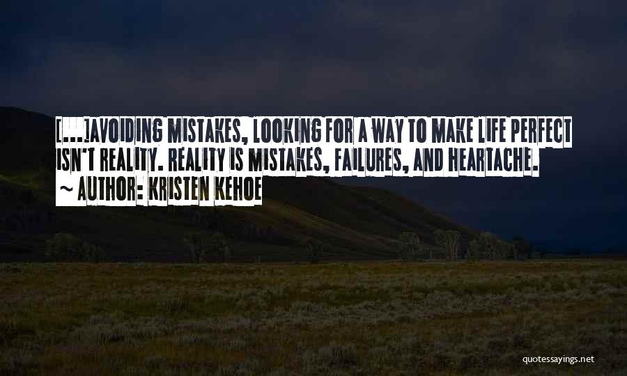 No One Perfect We All Make Mistakes Quotes By Kristen Kehoe