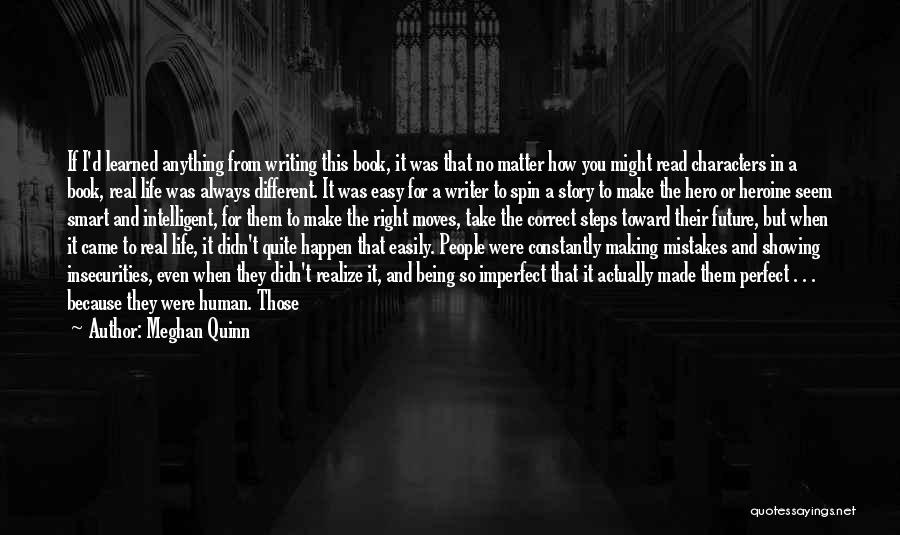 No One Perfect We All Make Mistakes Quotes By Meghan Quinn