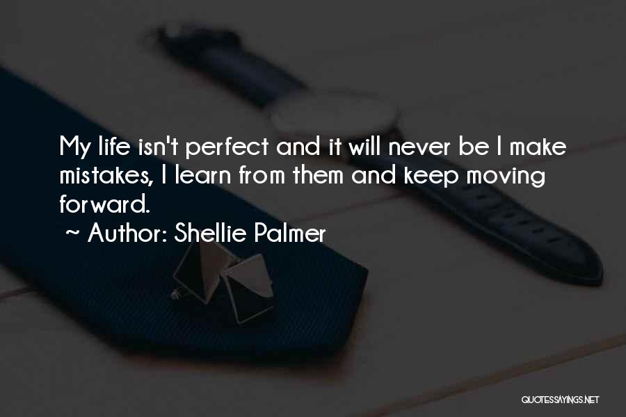 No One Perfect We All Make Mistakes Quotes By Shellie Palmer