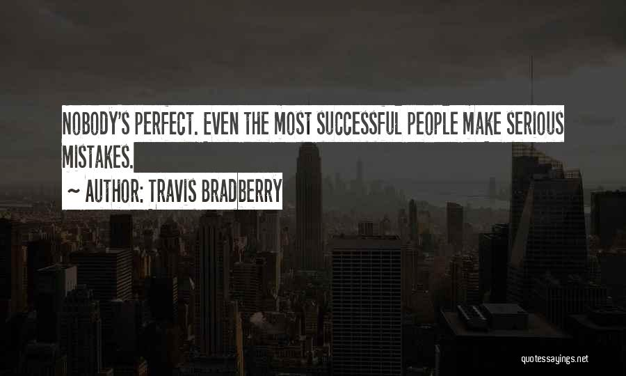 No One Perfect We All Make Mistakes Quotes By Travis Bradberry