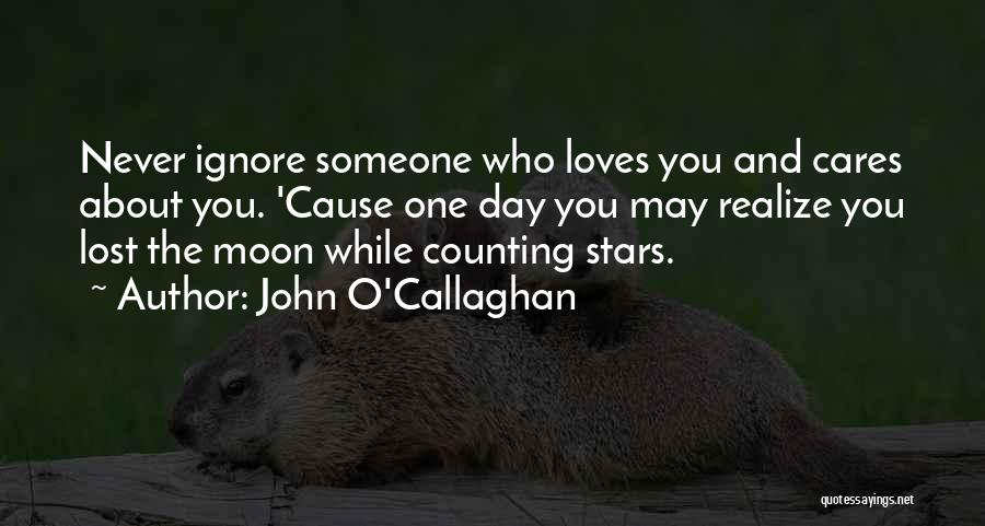 No One Really Cares About You Quotes By John O'Callaghan