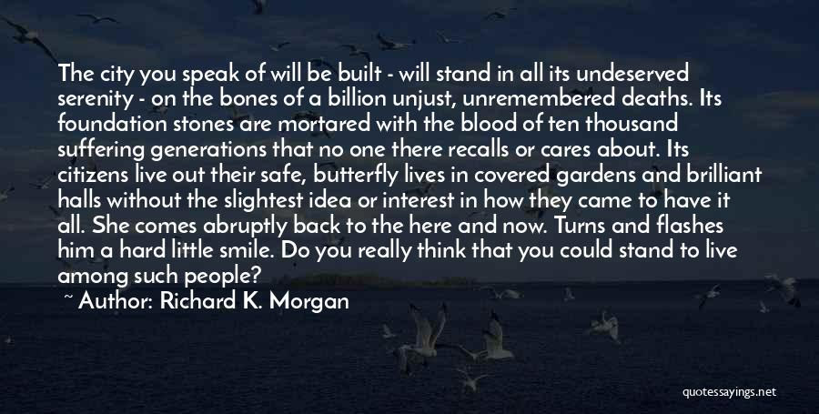 No One Really Cares About You Quotes By Richard K. Morgan
