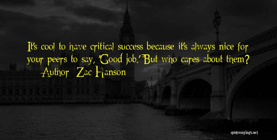 No One Really Cares About You Quotes By Zac Hanson