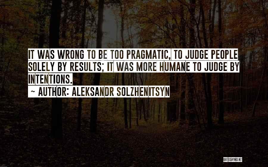 No One Should Judge Quotes By Aleksandr Solzhenitsyn