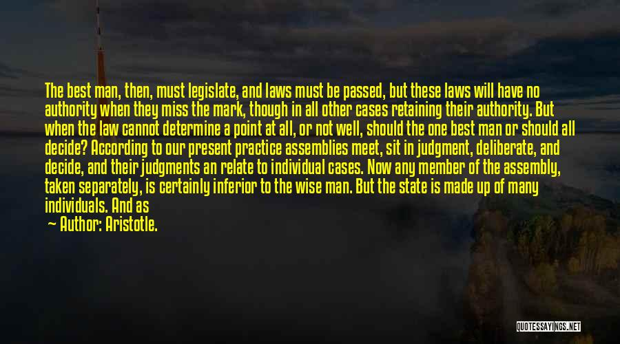 No One Should Judge Quotes By Aristotle.