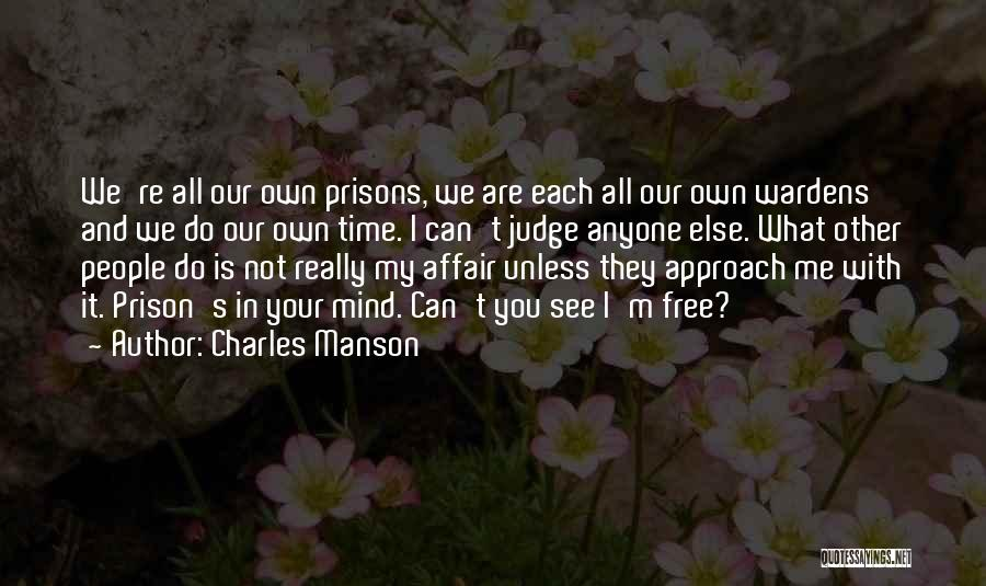 No One Should Judge Quotes By Charles Manson