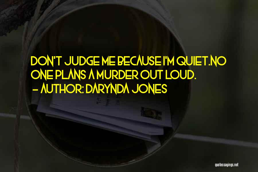 No One Should Judge Quotes By Darynda Jones