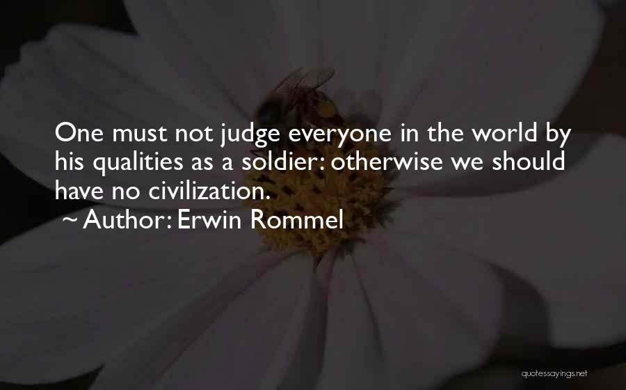 No One Should Judge Quotes By Erwin Rommel