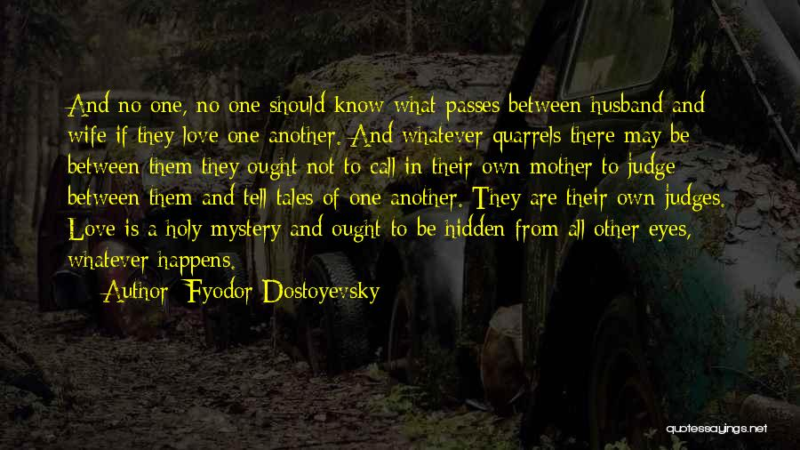 No One Should Judge Quotes By Fyodor Dostoyevsky