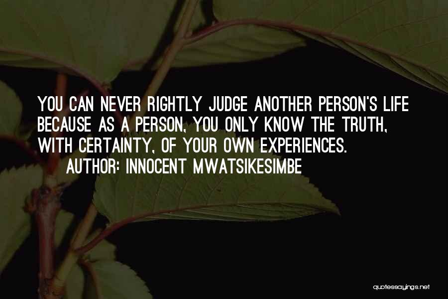 No One Should Judge Quotes By Innocent Mwatsikesimbe