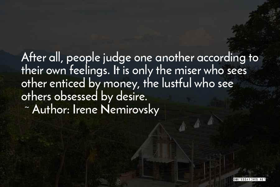 No One Should Judge Quotes By Irene Nemirovsky