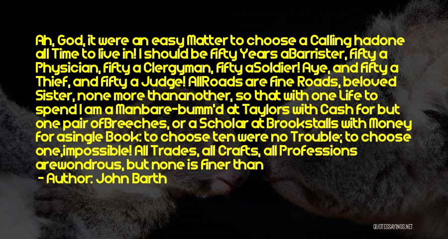 No One Should Judge Quotes By John Barth
