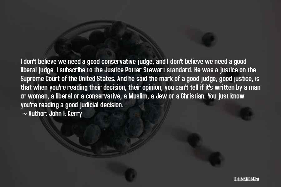 No One Should Judge Quotes By John F. Kerry