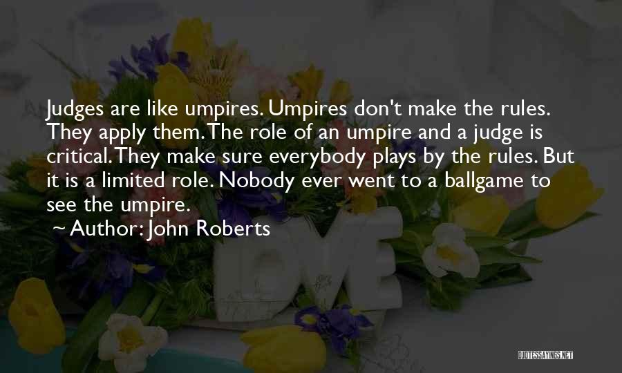 No One Should Judge Quotes By John Roberts