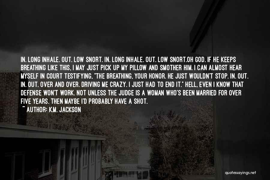 No One Should Judge Quotes By K.M. Jackson